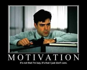 Motivation: It's not that I'm lazy; it's just that I don't care.