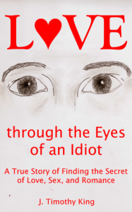 Love through the Eyes of an Idiot (front cover)