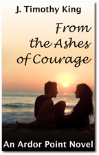 From the Ashes of Courage – Ardor Point #1 A heart-wrenching story of human kindness and love without strings.