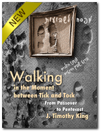 "Walking in the Moment between Tick and Tock: From Passover to Pentecost "" The journey from chaos to fulfillment begins…"""